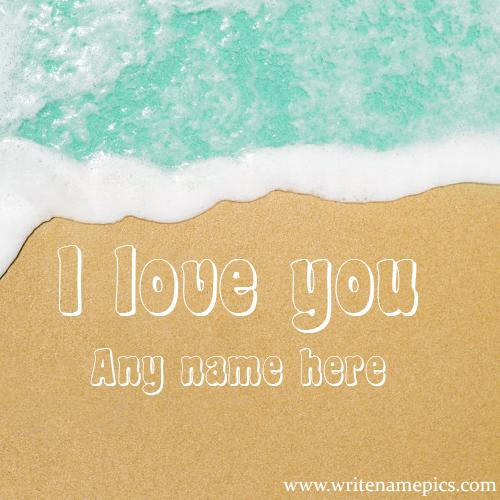 At Beach Sand Write Name on I Love you Image