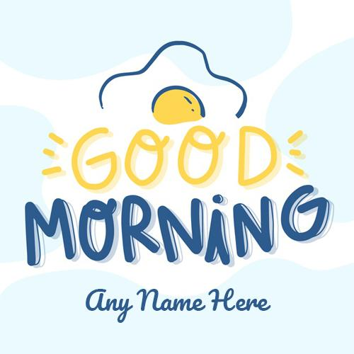 Create a Good morning with Name image by writing name