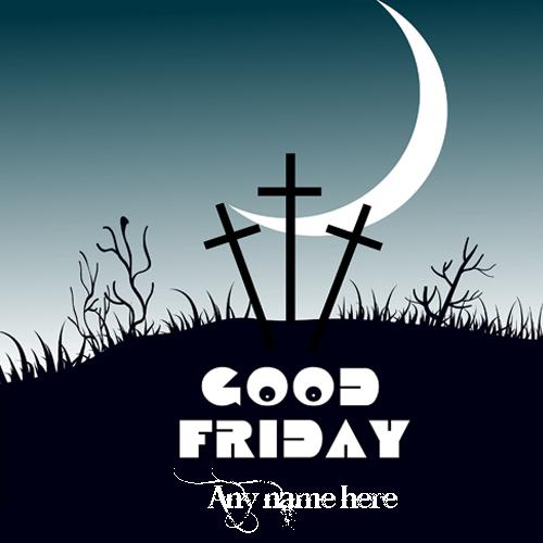 Good Friday Greetings Card with name
