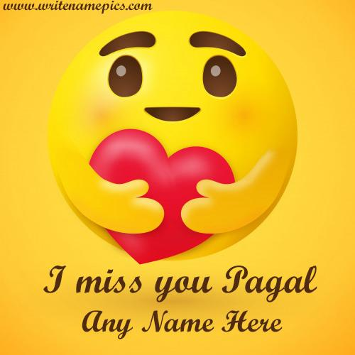 I Miss You Pagal Greeting Card With Name Editor