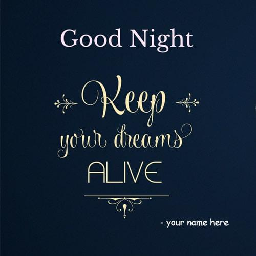 good night keep your dreams alive quote name picture