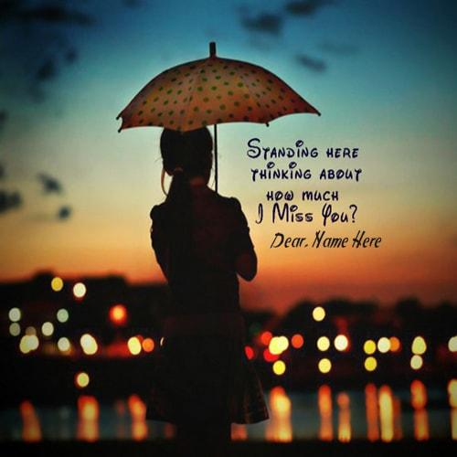Sad I Miss You Quotes For Friends: Write Name On I Miss You Pictures
