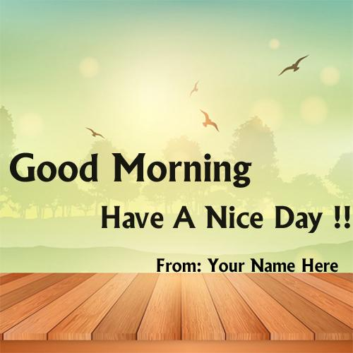 online wishes good morning have a nice day with name pic