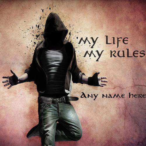 write name on my life my rules attitude boy whatsapp profile pics