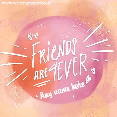 Edit friend forever wishes greeting card with name