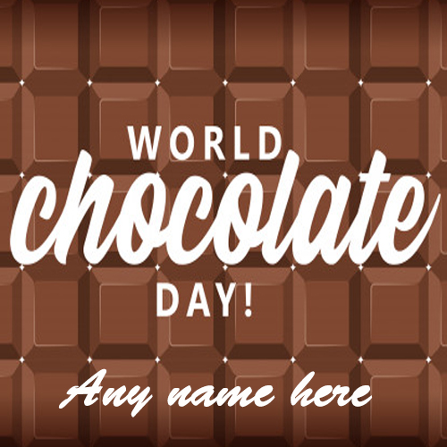 World Chocolate Day card with name edit photo