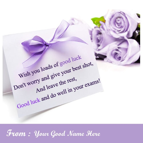 Superb Good Luck Quotes For Exams With Name Editing  Best Wishes For Exams Cards