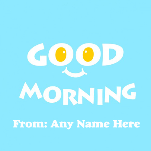 Good Morning Wishes Whatsapp Status Pic With Name Picture