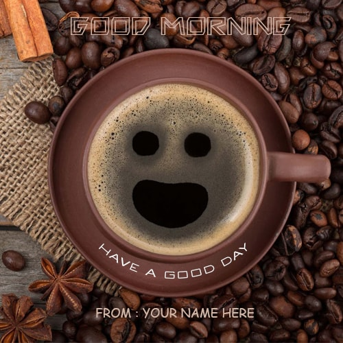 Good Morning With Smiley Face Coffee Cup Images Name