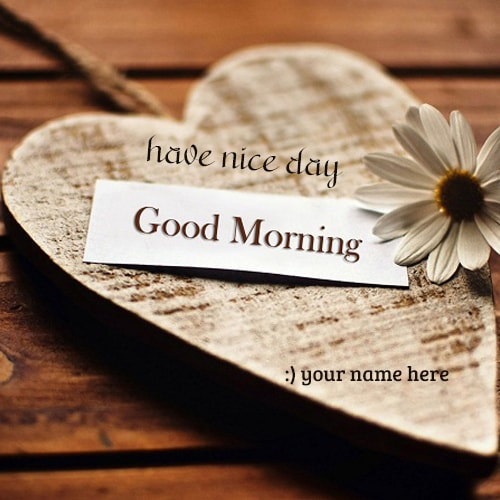 heart good morning images with name