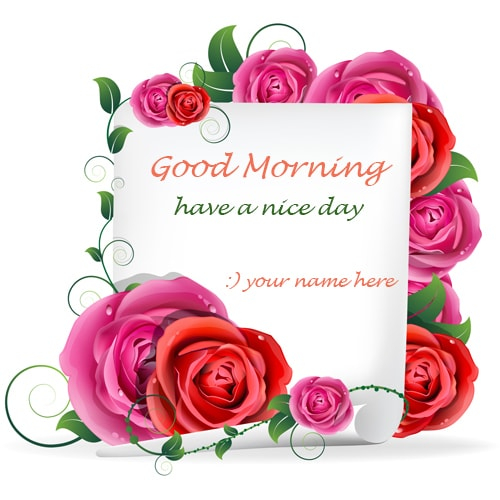 http://writenamepics.com/upload/write-name-good-morning-wishes-rose-flowers-pics1478693966.jpg