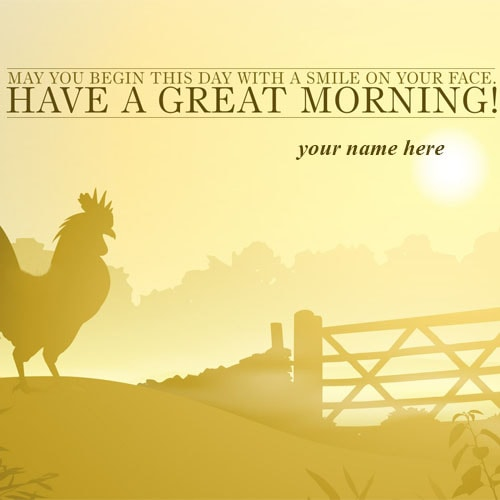 write name have a great morning quotes images