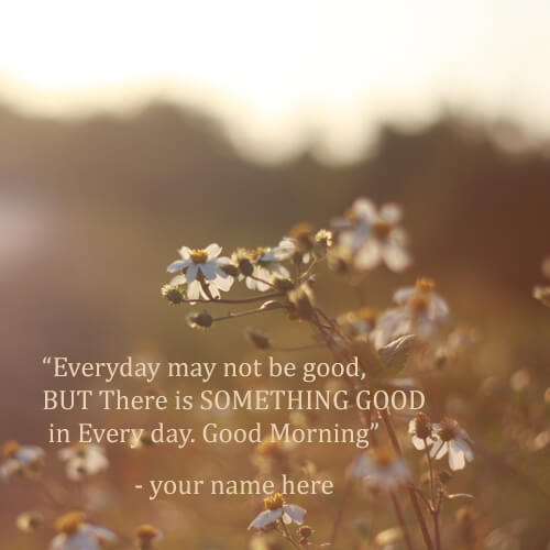 write name on very good morning wishes with name